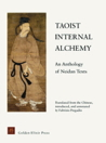 Taoist Internal Alchemy: An Anthology of Neidan Texts